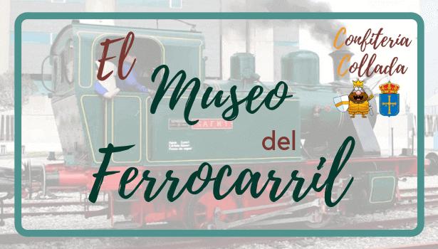 Museo del Ferrocarril Gijón | Horarios, Tarifas y Actividades