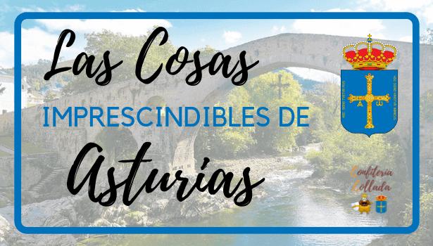 Las Mejores Cosas Qué Ver y Hacer en Asturias